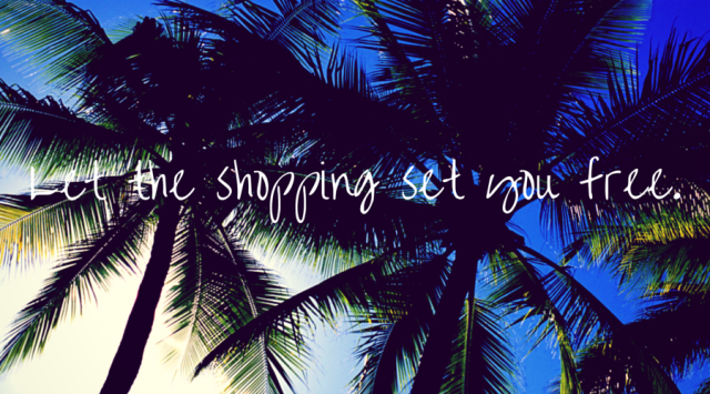 Let the shopping set you free.